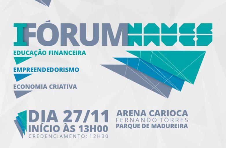 Vem aí o I Fórum Naves – Empreendedorismo, Educação Financeira e Economia Criativa